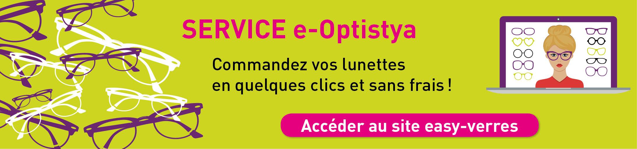Commandez dès à présent vos lunettes en ligne ! easy-verres - e-optistya -  lunettes pour 0 euro 19aae0e7f325